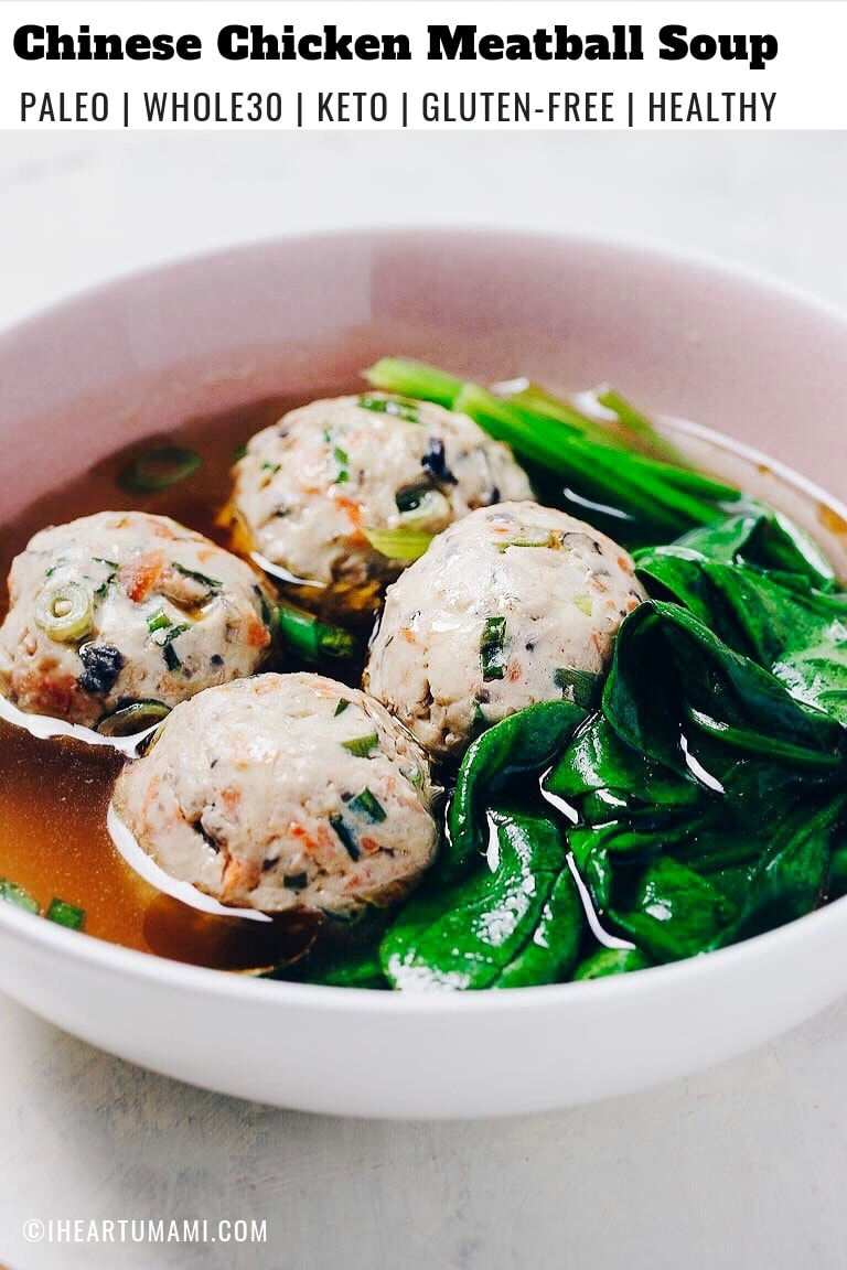 Paleo Chinese Chicken or Turkey Meatball Soup Recipe with spinach and no eggs in Asian ginger chicken broth from I Heart Umami.