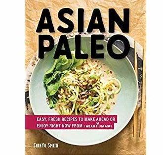 Asian Paleo Cookbook by Chihyu Smith
